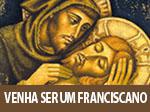 Venha ser um Franciscano